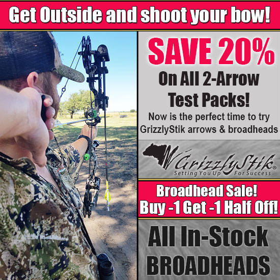 Save big on GrizzlyStik arrows and broadheads, limited time, limited supply, great sale prices