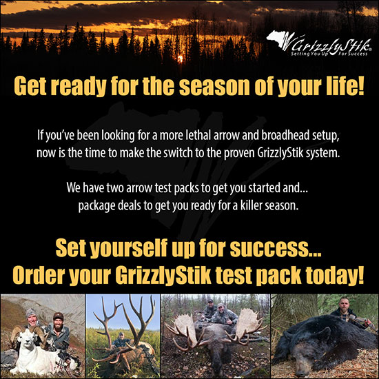 test the proven GrizzlyStik arrow and broadhead system for the bowhunting season of your life